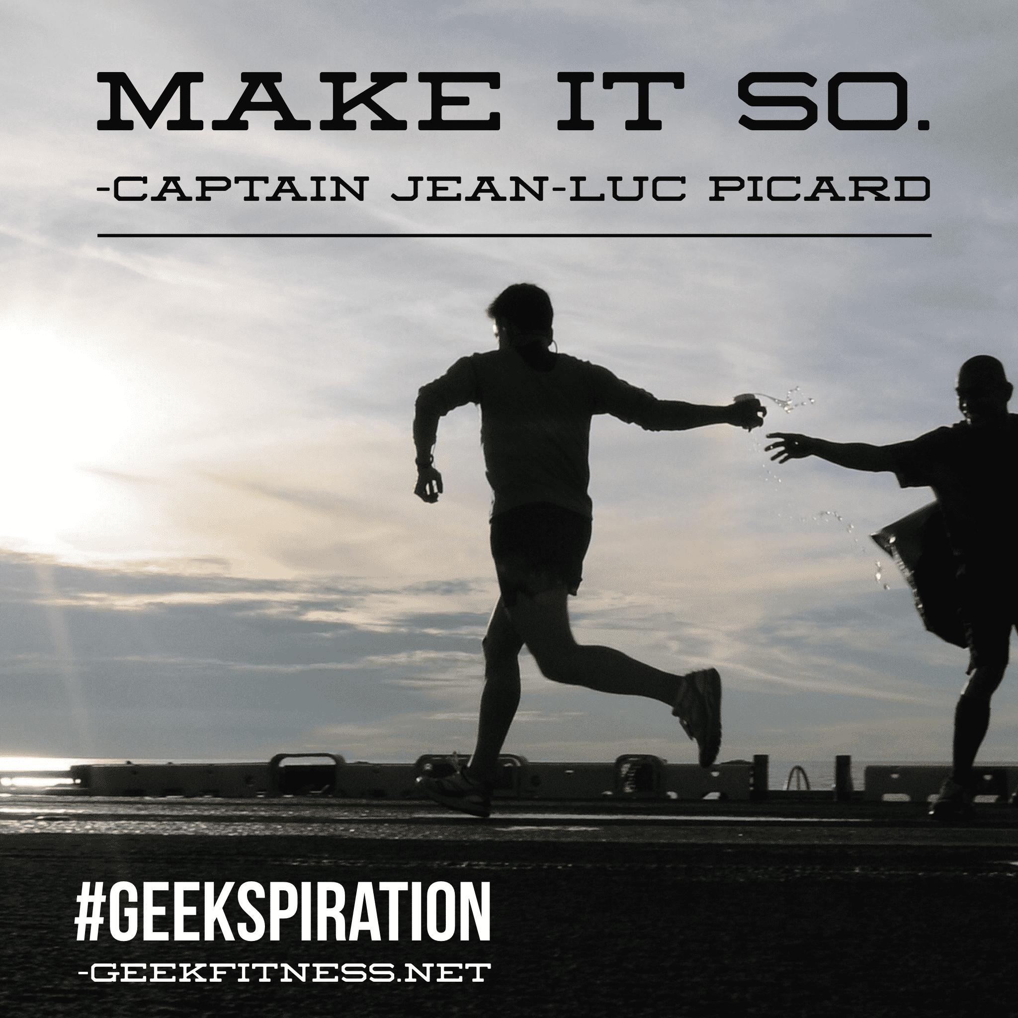 Make It So Geekspiration