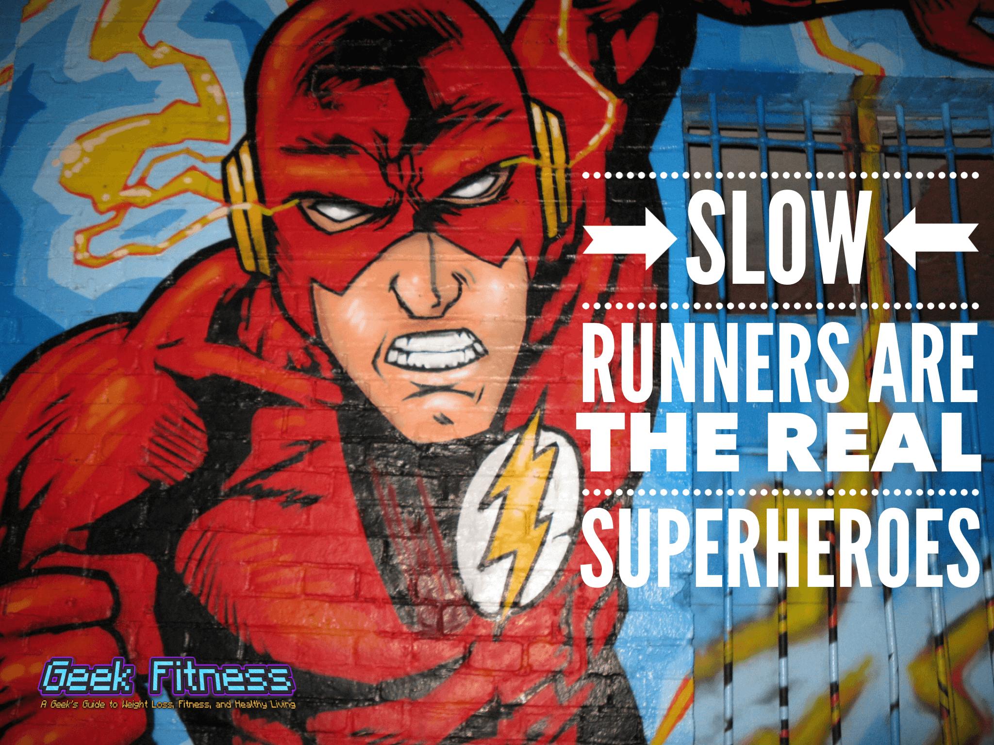 Slow Runners are Superheroes