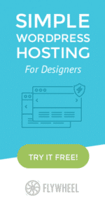 Flywheel WordPress Hosting is made for Designers